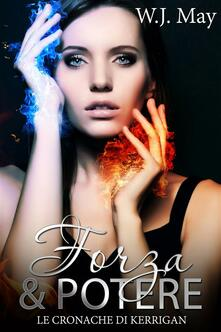 Forza & Potere - W.J. May - ebook