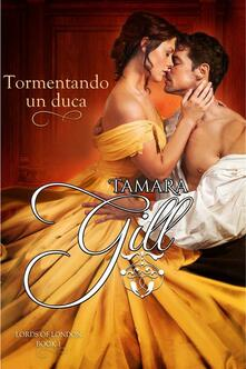 Tormentando Un Duca - Tamara Gill - ebook