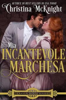 Mia Incantevole Marchesa - Christina McKnight - ebook