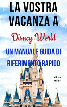 La Vostra Vacanza A Disney World - Nikita Miller - ebook