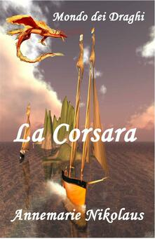 La Corsara - Annemarie Nikolaus - ebook
