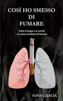 Così ho smesso di fumare - Toni García Arias - ebook