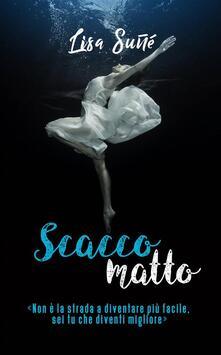 Scacco Matto - Lisa Suñé - ebook