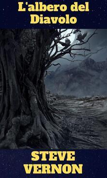 L'albero Del Diavolo - Steve Vernon - ebook