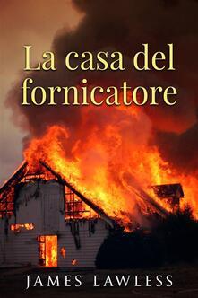 La casa del fornicatore - James Lawless - ebook