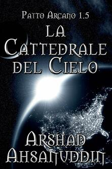 La Cattedrale Del Cielo - Arshad Ahsanuddin - ebook