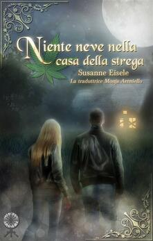 Niente Neve Nella Casa Della Strega - Susanne Eisele - ebook