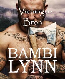 Il vichingo Bron - Bambi Lynn - ebook
