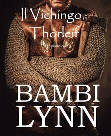 Il vichingo Thorleif - Bambi Lynn - ebook