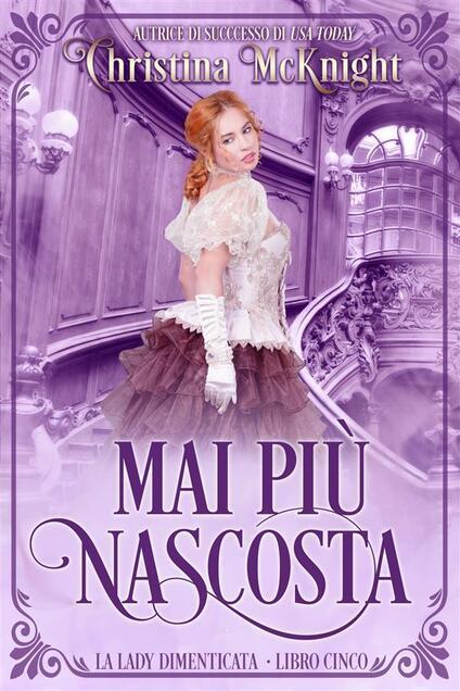 Mai Più Nascosta - Christina McKnight - ebook