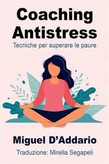 Coaching Antistress - Miguel D'Addario - ebook