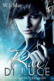 Rae di Luce - W.J. May - ebook