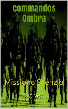 Commandos Ombra - Guido Galeano Vega - ebook