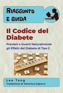 Riassunto & Guida - Il Codice Del Diabete - Lee Tang - ebook