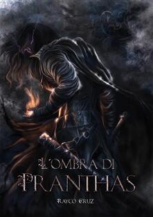 L'ombra Di Pranthas - Rayco Cruz - ebook