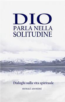 Dio parla nella solitudine - Juan Pedropablo - ebook