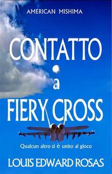 Contatto a Fiery Cross - Louis Edward Rosas - ebook