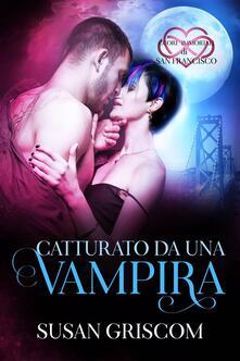 Catturato Da Una Vampira - Susan Griscom - ebook