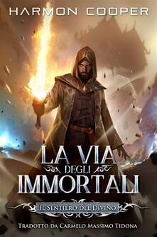 La Via Degli Immortali - Harmon Cooper - ebook