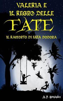 Valeria E Il Regno Delle Fate. Il Racconto Di Fata Dodona - A.P. Hernández - ebook