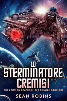 Lo Sterminatore Cremisi - Sean Robins - ebook