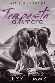 Tempesta D'amore - Lexy Timms - ebook