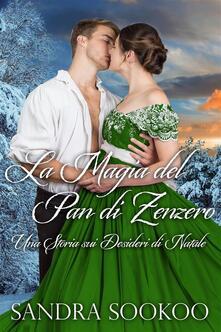 La Magia Del Pan Di Zenzero - Sandra Sookoo - ebook