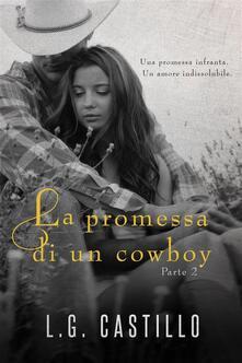 La Promessa Di Un Cowboy: Parte 2 - L.G. Castillo - ebook