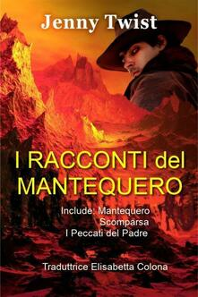 I Racconti Del Mantequero - Jenny Twist - ebook