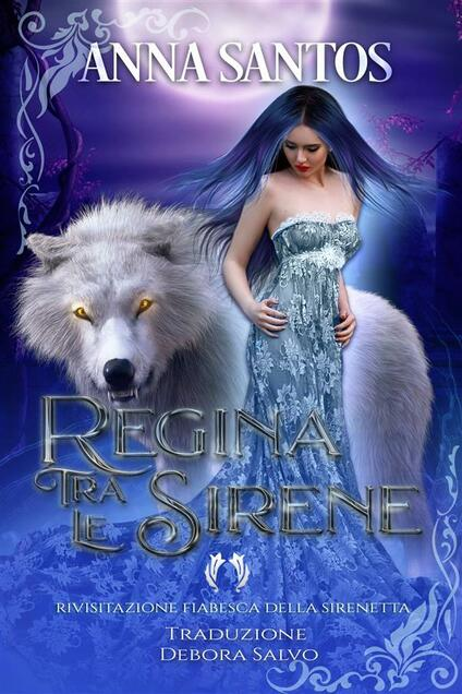 Regina Tra Le Sirene - Anna Santos - ebook