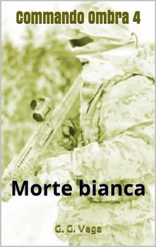 Commando Ombra 4 - G. G. Vega - ebook