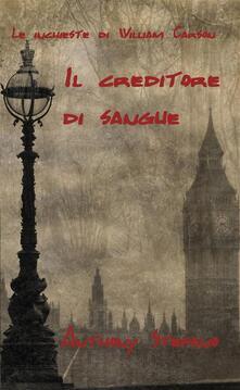 Le Inchieste Di William Carson, Il Creditore Di Sangue. - Anthony Stefano - ebook