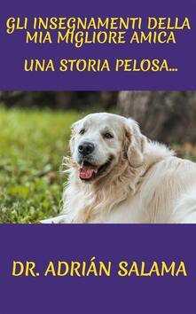 Gli Insegnamenti Della Mia Migliore Amica - Adrian Salama - ebook