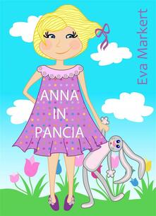 Anna In Pancia - Eva Markert - ebook