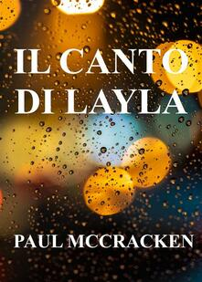 Il canto di Layla - Paul McCracken - ebook