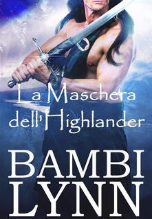 La Maschera dell'Highlander - Bambi Lynn - ebook