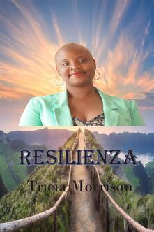 Resilienza - Tricia Morrison - ebook