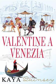 Valentine A Venezia - Kaya Quinsey - ebook