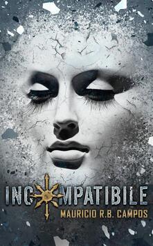 Incompatibile - Mauricio Robe Barbosa Campos - ebook