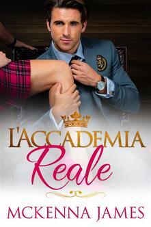 L'accademia Reale - Mckenna James - ebook