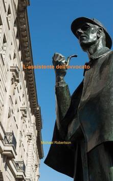 L'assistente dell'avvocato - Michael Robertson - ebook