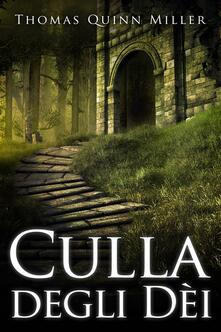 Culla Degli Dèi - Thomas Quinn Miller - ebook