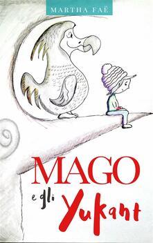 Mago E Gli Yukant - Martha Faë - ebook