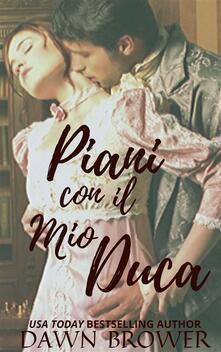 Piani Con Il Mio Duca - Dawn Brower - ebook