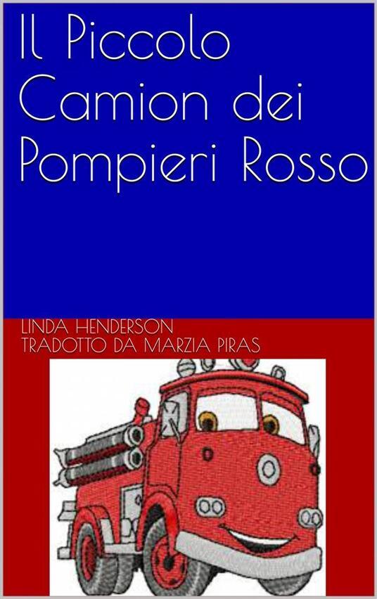 Il Piccolo Camion Dei Pompieri Rosso - Linda Henderson - ebook