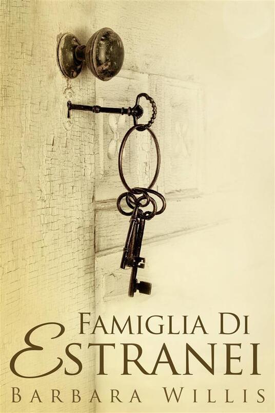 Famiglia Di Estranei - Barbara Willis - ebook