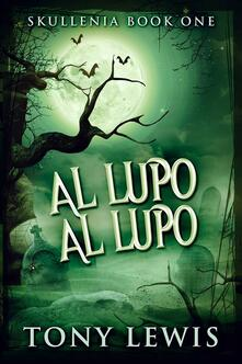Al Lupo Al Lupo - Tony Lewis - ebook