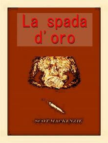 La spada d'oro - Scot MacKenzie - ebook