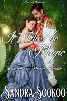 It Must Be Magic - Sandra Sookoo - ebook