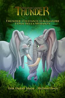 Thunder: L'elefante Viaggiatore - L'oasi Della Speranza - Erik Daniel Shein - ebook